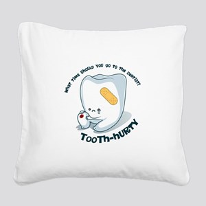 Tooth-Hurty - Dark Text Square Canvas Pillow
