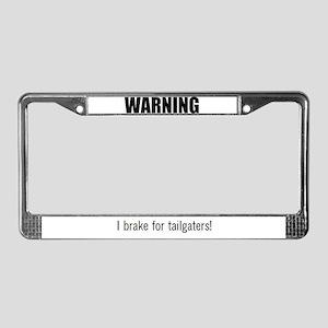 Warning: I brake for tailgaters License Plate Fram