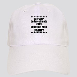 Never Underestimate egyptian mau Cat Daddy Cap