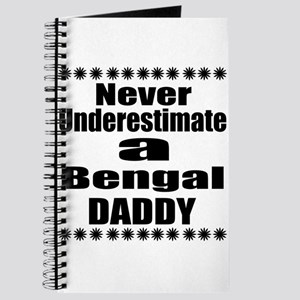 Never Underestimate Bengal Cat Daddy Journal