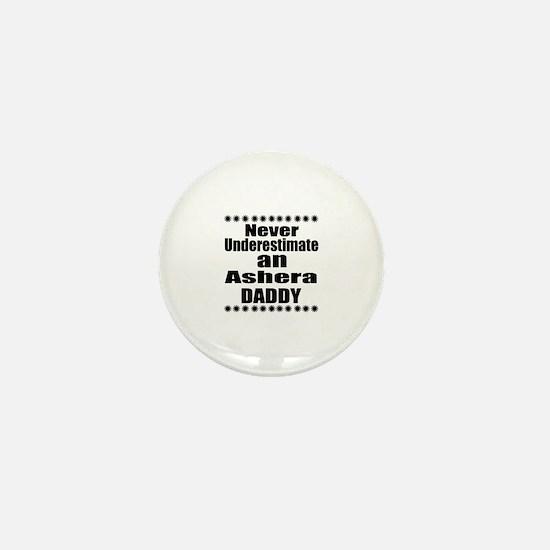 Never Underestimate Ashera Cat Daddy Mini Button