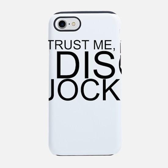 Trust Me, I'm A Disc Jockey iPhone 7 Tough Cas