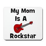 Mom Is A Rockstar! Mousepad