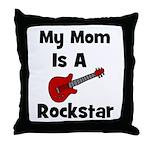 Mom Is A Rockstar! Throw Pillow