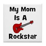 Mom Is A Rockstar! Tile Coaster