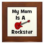 Mom Is A Rockstar! Framed Tile