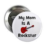 Mom Is A Rockstar! Button