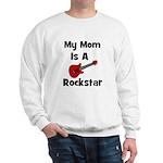 Mom Is A Rockstar! Sweatshirt