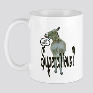 SUPERCILIOUS ASS Mug