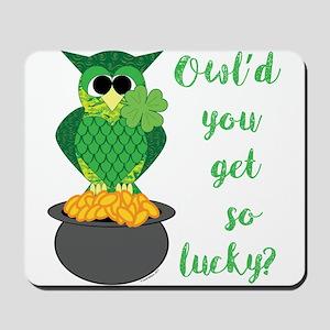 Owl'd You Get So Lucky Mousepad