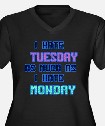 I hate Tuesday as much as I hate Monday Plus Size