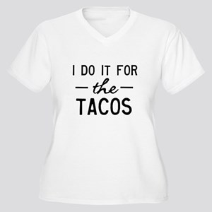 for the tacos Plus Size T-Shirt