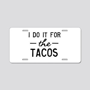 for the tacos Aluminum License Plate