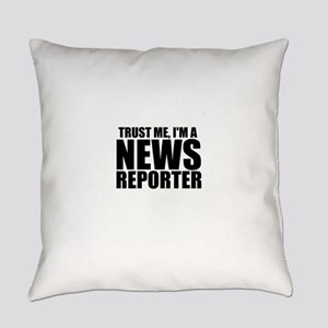 Trust Me, I'm A News Reporter Everyday Pillow