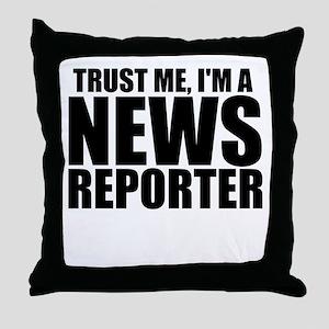 Trust Me, I'm A News Reporter Throw Pillow