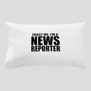 Trust Me, I'm A News Reporter Pillow Case