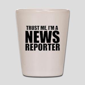 Trust Me, I'm A News Reporter Shot Glass