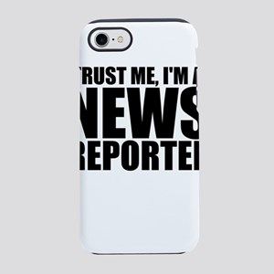 Trust Me, I'm A News Reporter iPhone 7 Tough C