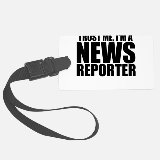 Trust Me, I'm A News Reporter Luggage Tag