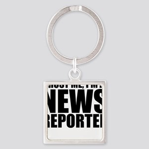 Trust Me, I'm A News Reporter Keychains
