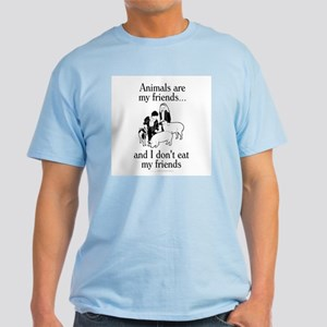 Animals are my friends Light T-Shirt