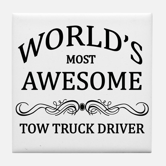 World's Most Awesome Tow Truck Driver Tile Coaster