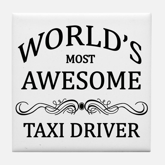 World's Most Awesome Taxi Driver Tile Coaster