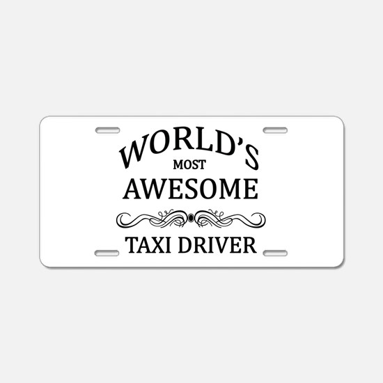 World's Most Awesome Taxi Driver Aluminum License