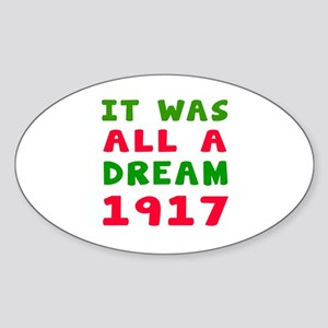 It Was All A Dream 1917 Sticker (Oval)