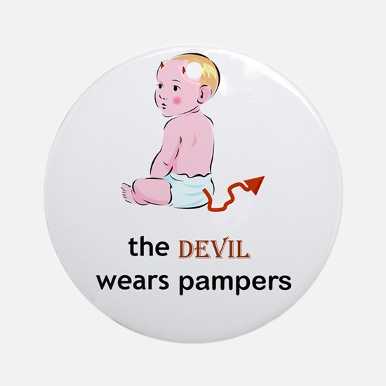 The Devil Wears Pampers Ornament (Round)