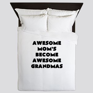 AWESOME MOMS BECOME AWESOME GRANDMAS Queen Duvet