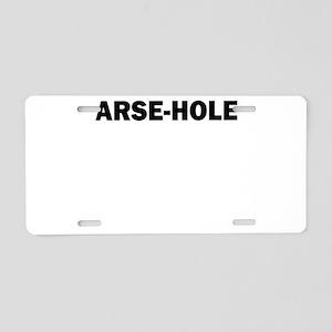 ARSE HOLE Aluminum License Plate