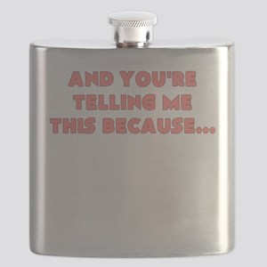 and youre telling me this because Flask