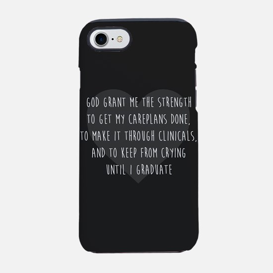 God Grant Me The Strength iPhone 7 Tough Case