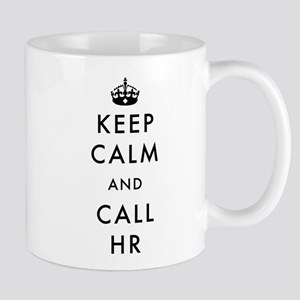 Keep Calm and Call HR 11 oz Ceramic Mug
