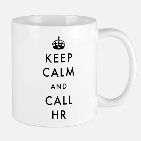 Keep Calm and Call HR Mug