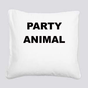 PARTY ANIMAL Square Canvas Pillow