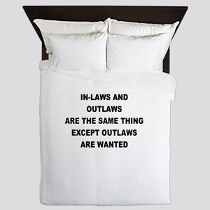 IN LAWS AND OUTLAWS ARE THE SAME THING Queen Duvet