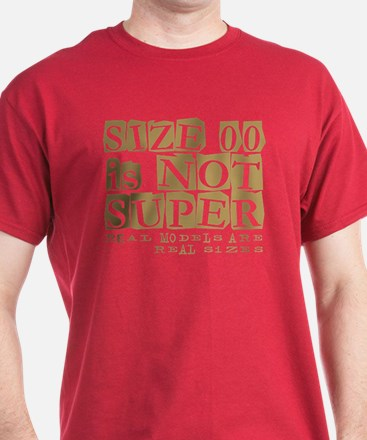 Size 00 Is Not Super Model Design T-Shirt