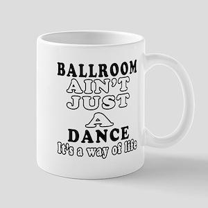Ballroom Not Just A Dance Mug