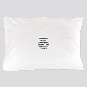 I SURVIVED BREAST CANCER Pillow Case