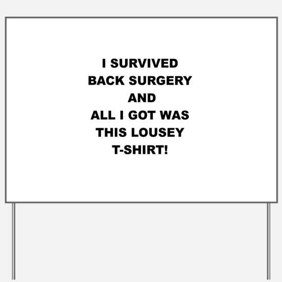 I SURVIVED BACK SURGERY Yard Sign