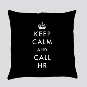Keep Calm and Call HR Everyday Pillow