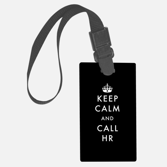 Keep Calm and Call HR Luggage Tag