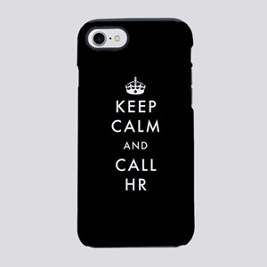 Keep Calm and Call HR iPhone 7 Tough Case