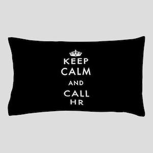 Keep Calm and Call HR Pillow Case