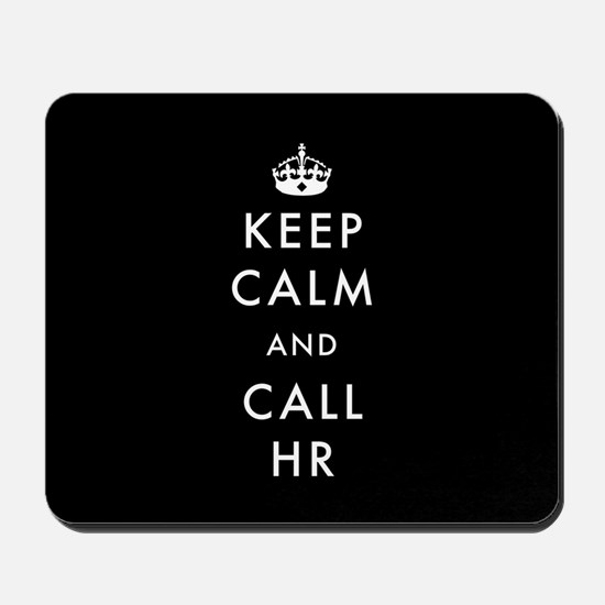 Keep Calm and Call HR Mousepad