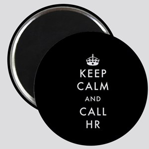 Keep Calm and Call HR Magnet