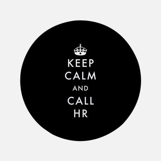 Keep Calm and Call HR Button
