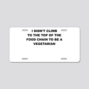 I DIDNT CLIMB TO THE TOP Aluminum License Plate